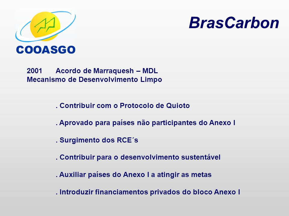 BrasCarbon 2001 Acordo de Marraquesh – MDL