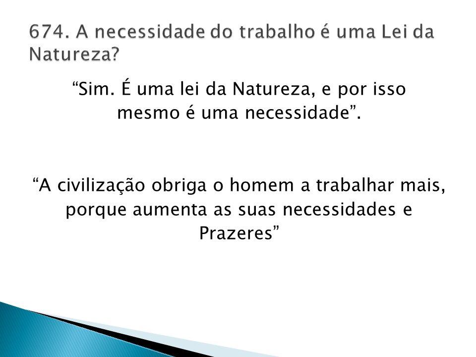 674. A necessidade do trabalho é uma Lei da Natureza