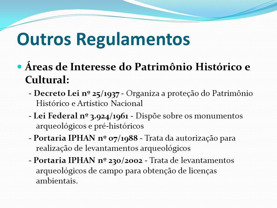 Outros Regulamentos Áreas de Interesse do Patrimônio Histórico e Cultural: