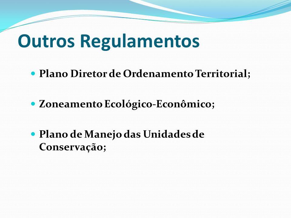 Outros Regulamentos Plano Diretor de Ordenamento Territorial;