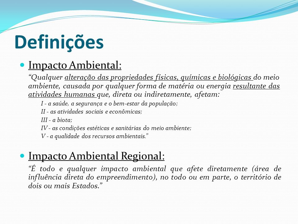Definições Impacto Ambiental: Impacto Ambiental Regional: