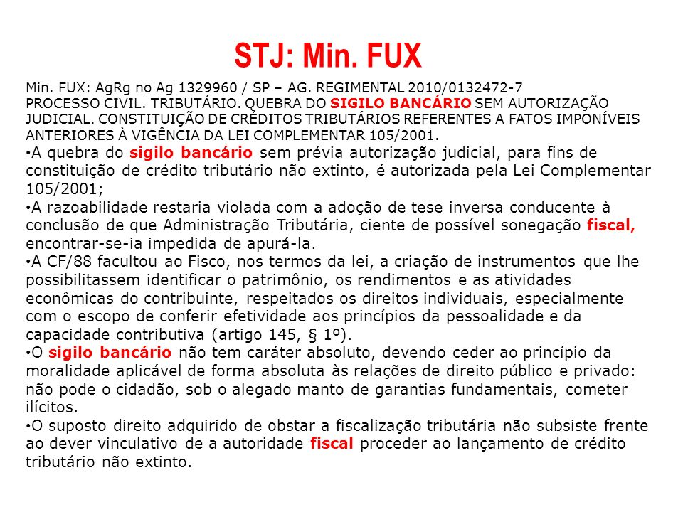 STJ: Min. FUX Min. FUX: AgRg no Ag 1329960 / SP – AG. REGIMENTAL 2010/0132472-7.