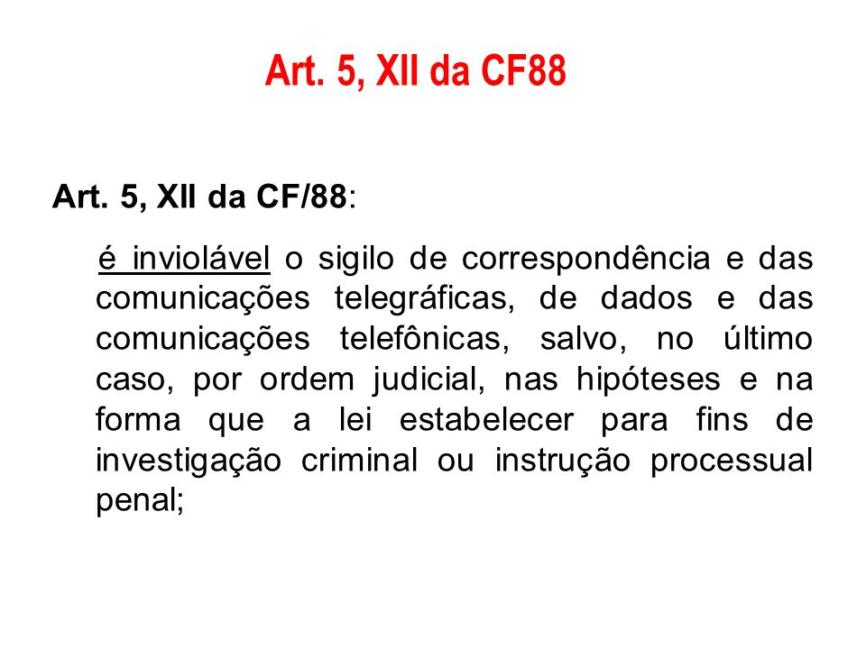 Art. 5, XII da CF88 Art. 5, XII da CF/88: