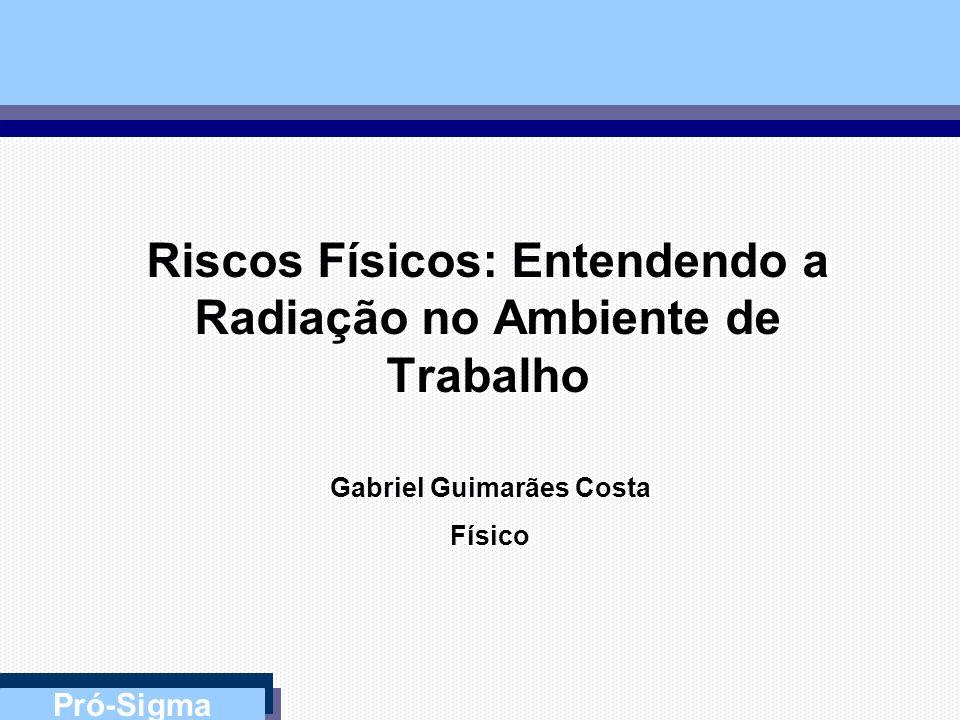 Riscos Físicos: Entendendo a Radiação no Ambiente de Trabalho
