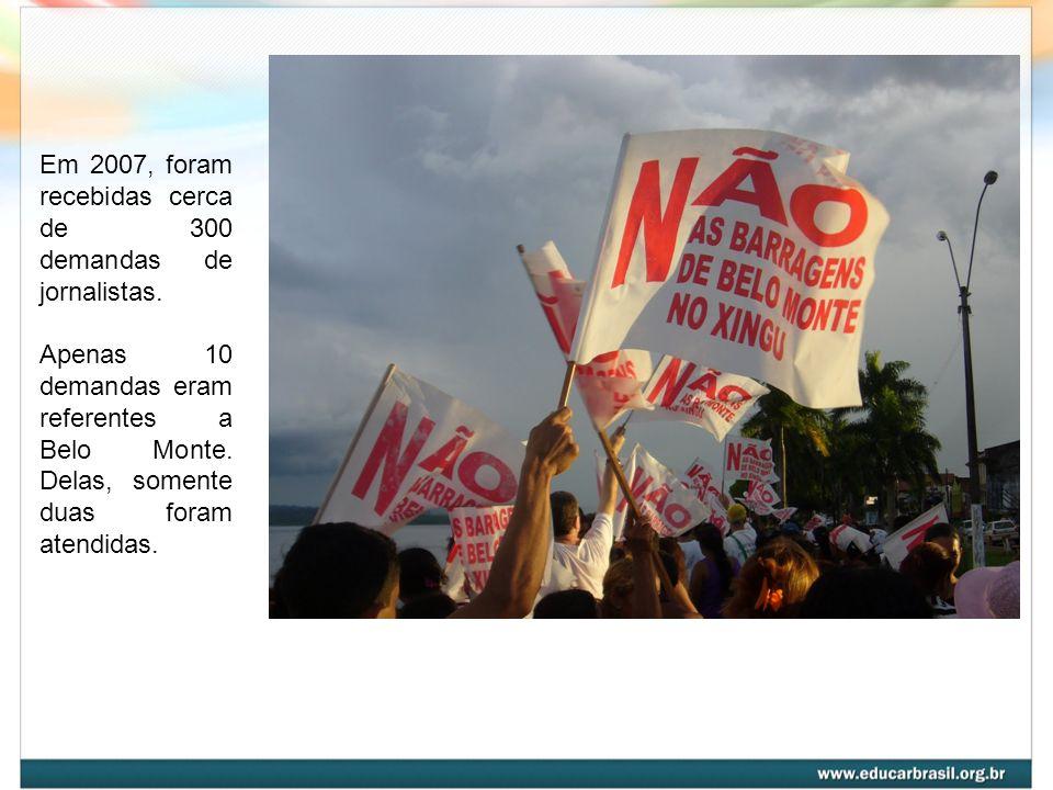 Em 2007, foram recebidas cerca de 300 demandas de jornalistas.