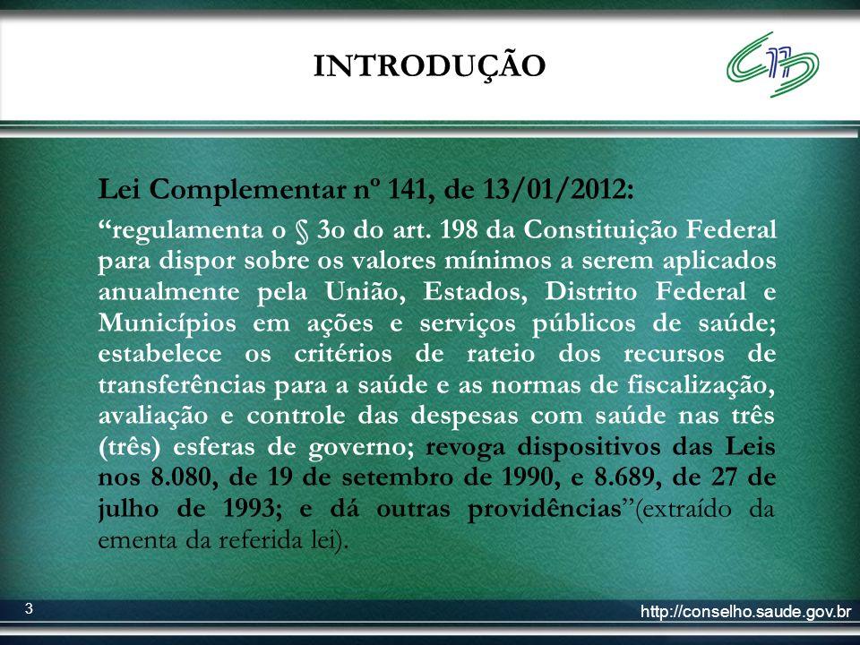 INTRODUÇÃO Lei Complementar nº 141, de 13/01/2012: