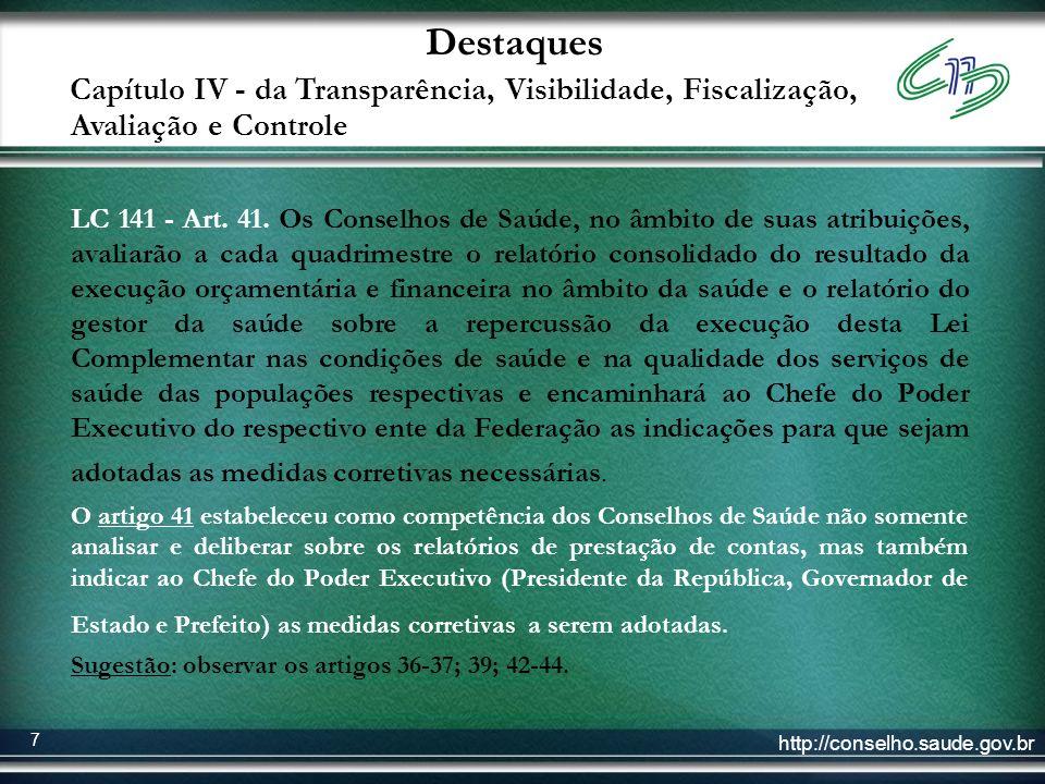 Destaques Capítulo IV - da Transparência, Visibilidade, Fiscalização, Avaliação e Controle