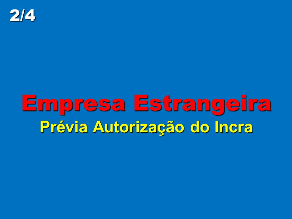 Empresa Estrangeira Prévia Autorização do Incra