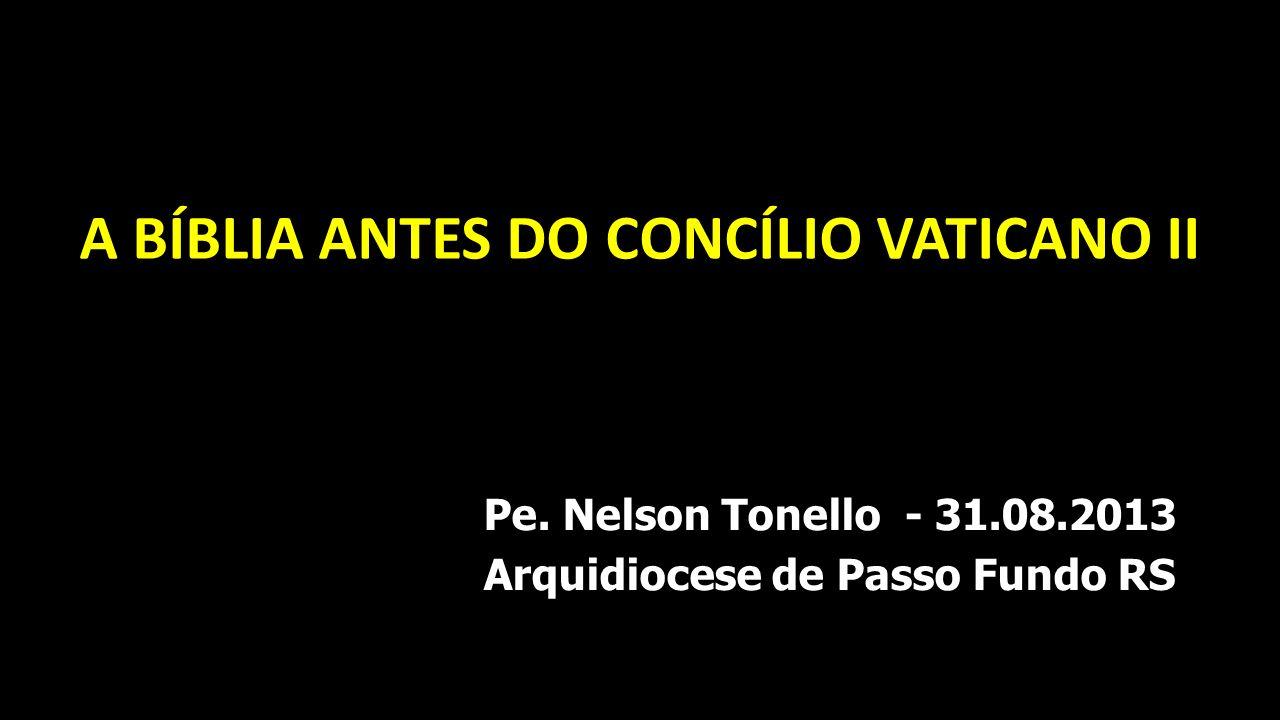 A BÍBLIA ANTES DO CONCÍLIO VATICANO II Arquidiocese de Passo Fundo RS