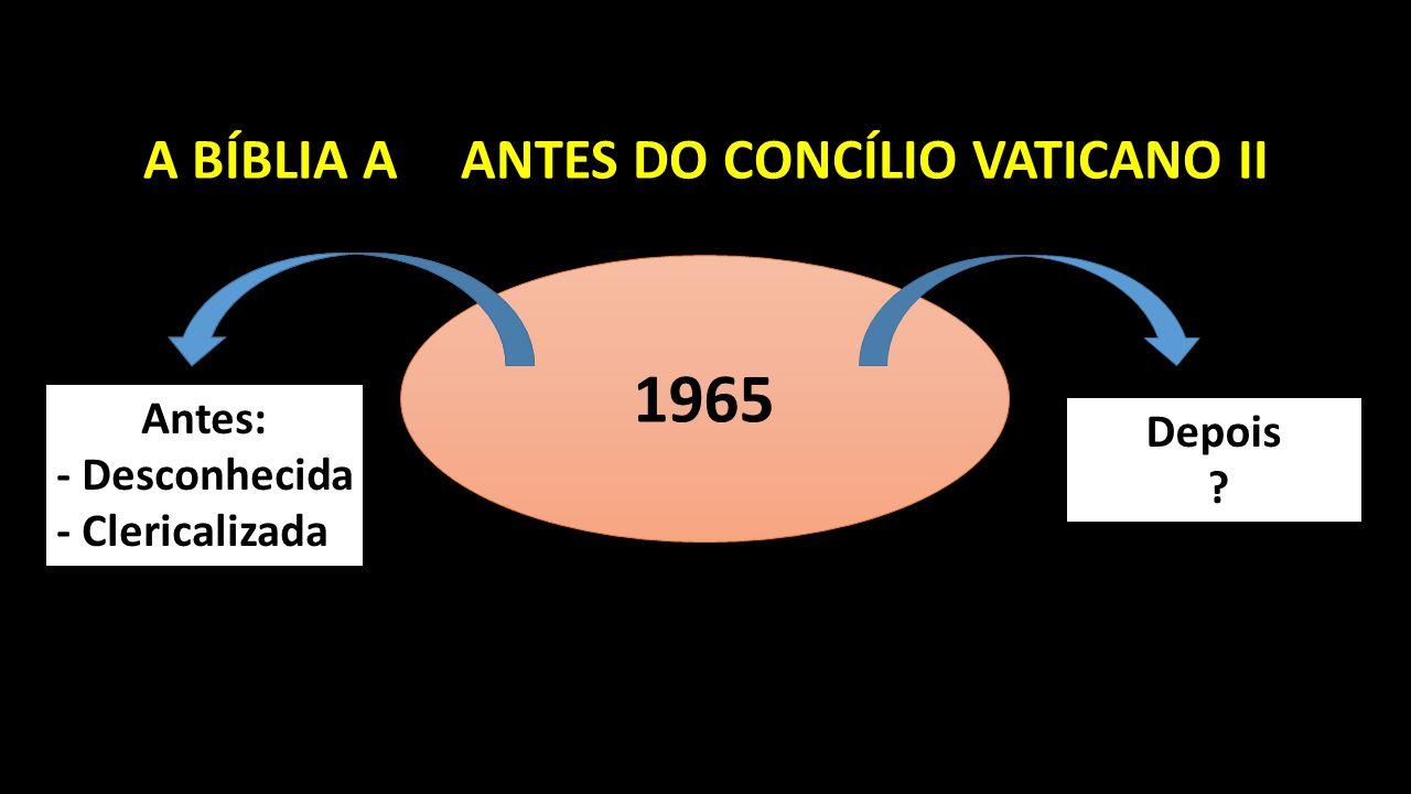 A BÍBLIA A ANTES DO CONCÍLIO VATICANO II