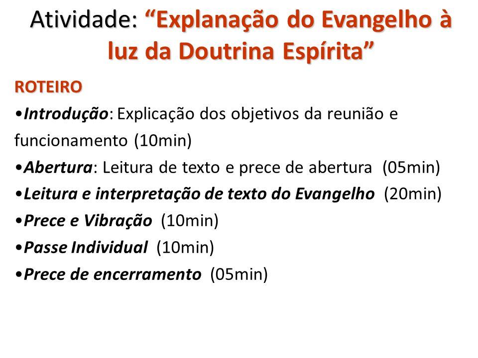 Atividade: Explanação do Evangelho à luz da Doutrina Espírita