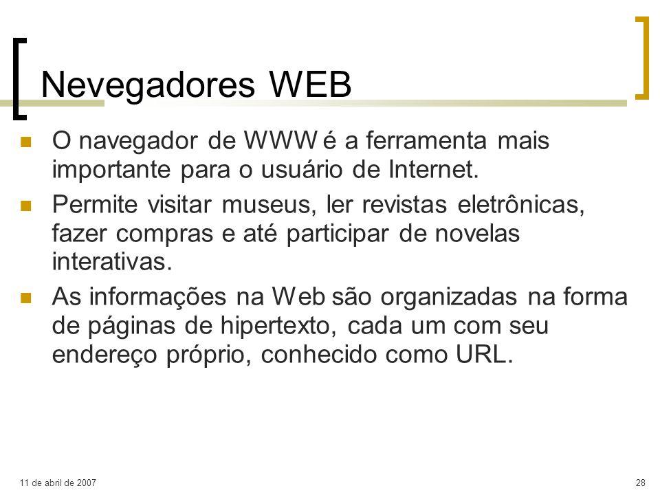 Nevegadores WEB O navegador de WWW é a ferramenta mais importante para o usuário de Internet.