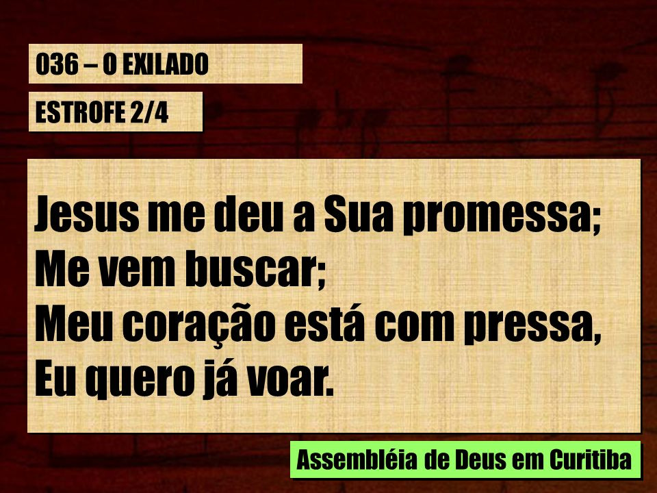 Jesus me deu a Sua promessa; Me vem buscar;