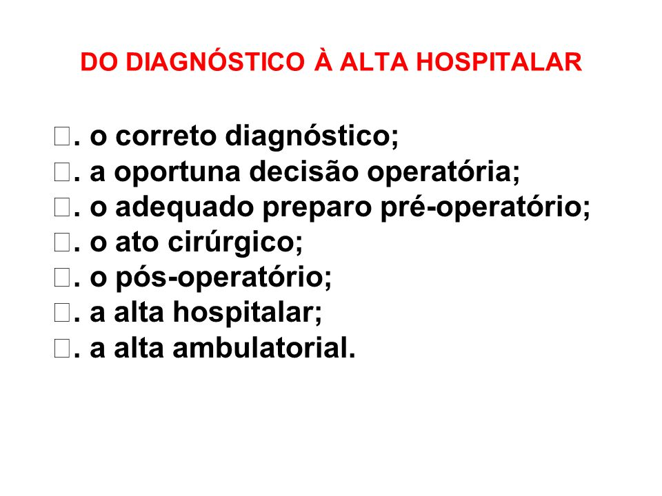 DO DIAGNÓSTICO À ALTA HOSPITALAR
