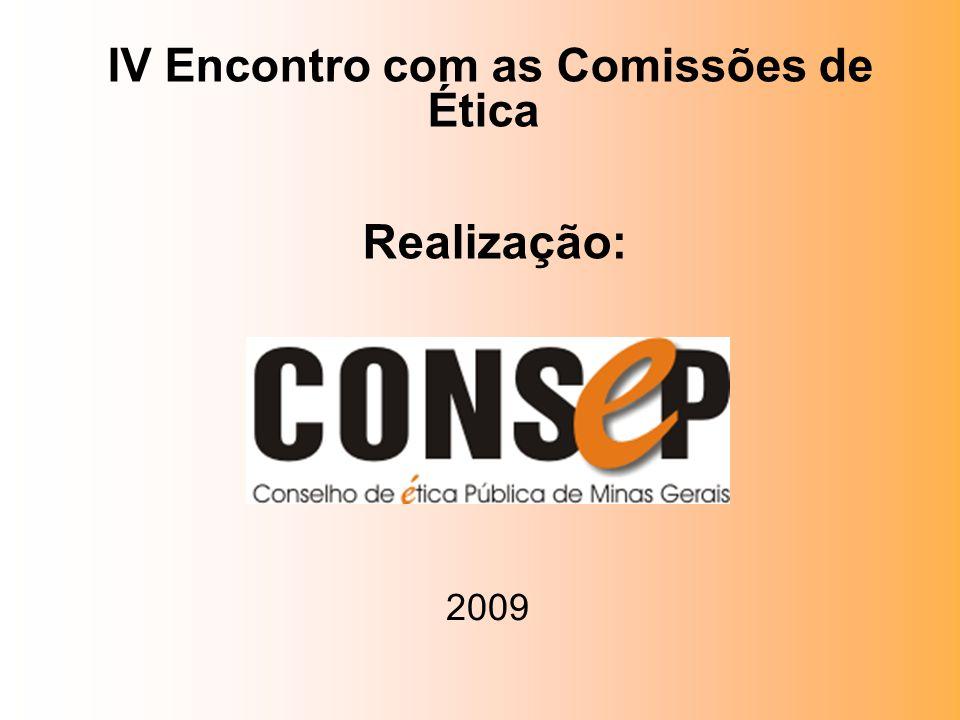 IV Encontro com as Comissões de Ética Realização: