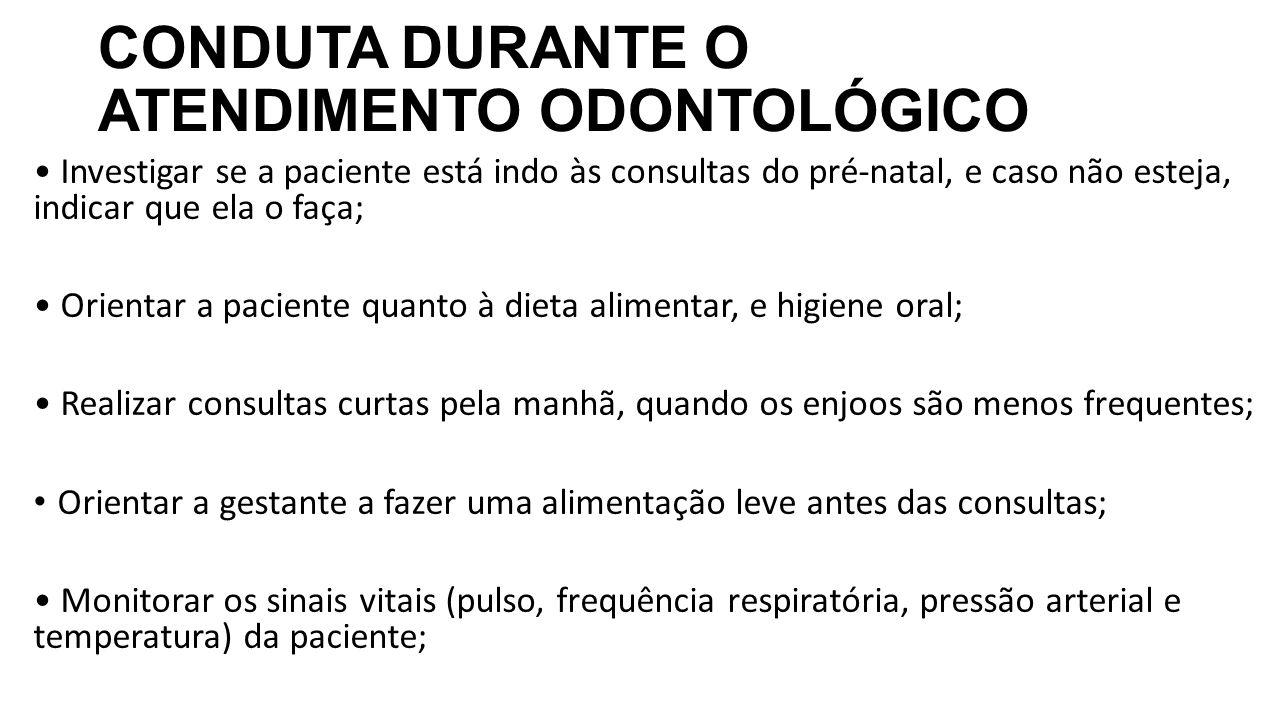 CONDUTA DURANTE O ATENDIMENTO ODONTOLÓGICO