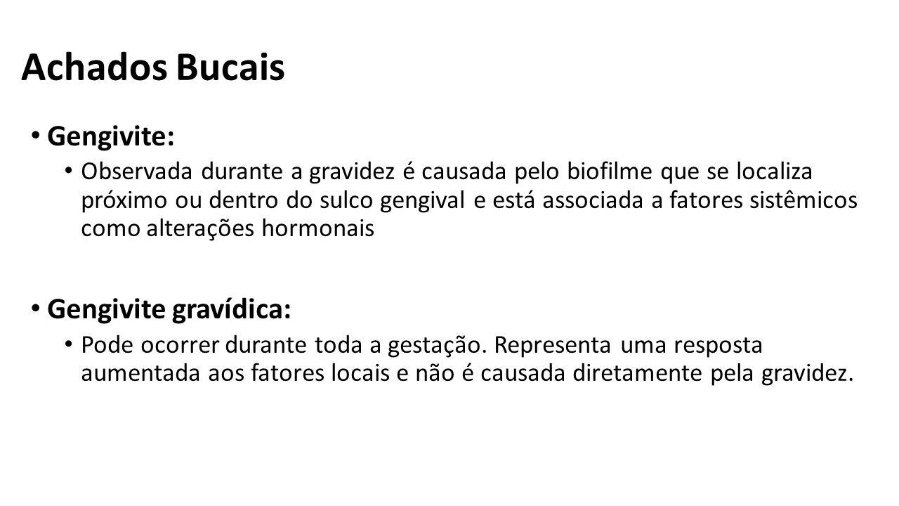 Achados Bucais Gengivite: Gengivite gravídica: