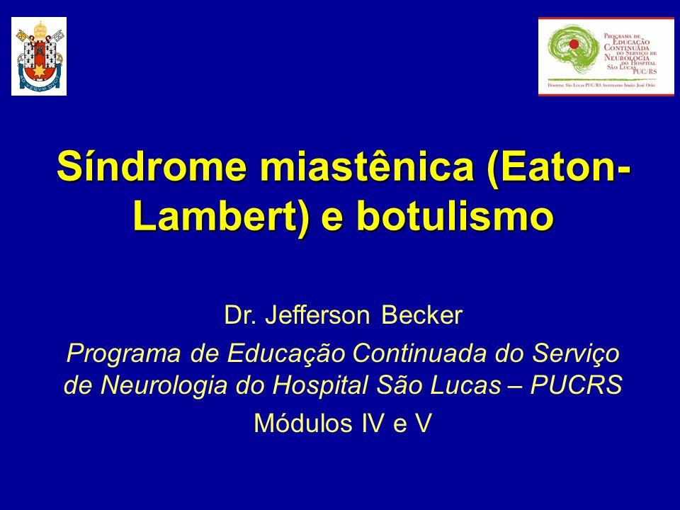 Síndrome miastênica (Eaton-Lambert) e botulismo
