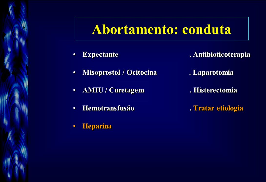 Abortamento: conduta Expectante . Antibioticoterapia