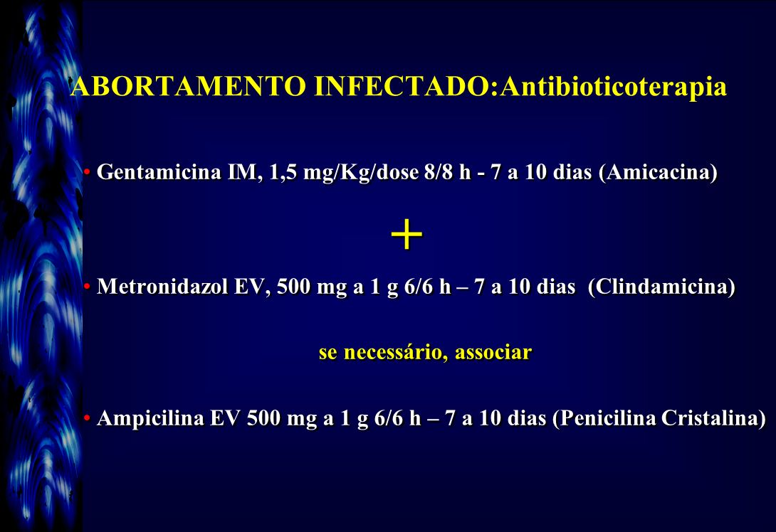 ABORTAMENTO INFECTADO:Antibioticoterapia