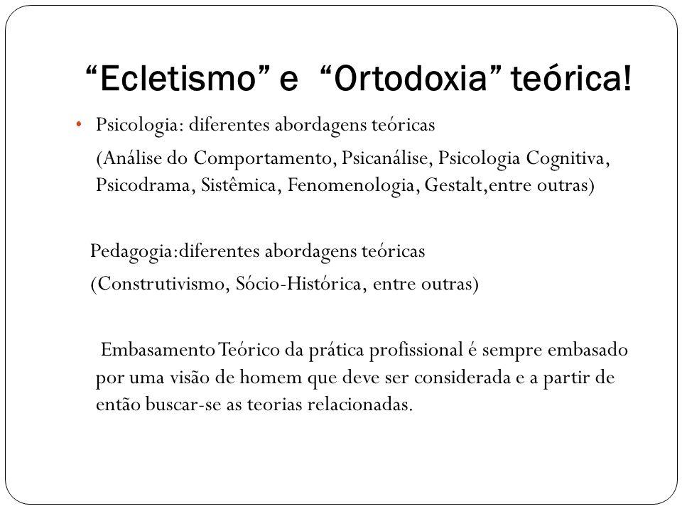 Ecletismo e Ortodoxia teórica!