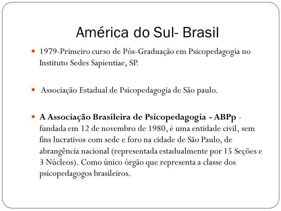 América do Sul- Brasil1979-Primeiro curso de Pós-Graduação em Psicopedagogia no Instituto Sedes Sapientiae, SP.