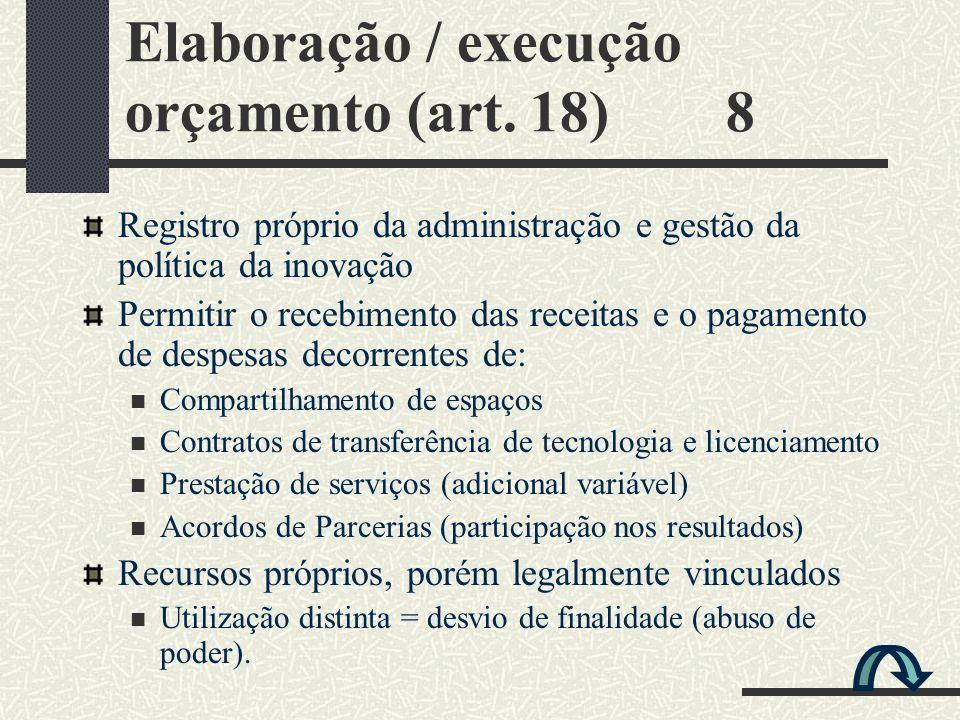 Elaboração / execução orçamento (art. 18) 8