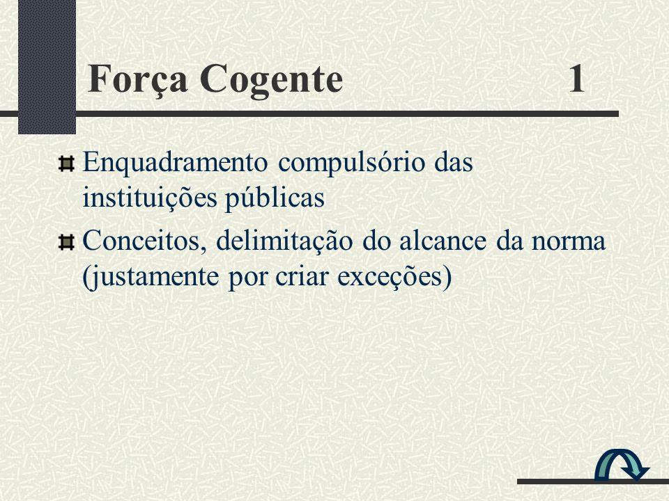 Força Cogente 1 Enquadramento compulsório das instituições públicas