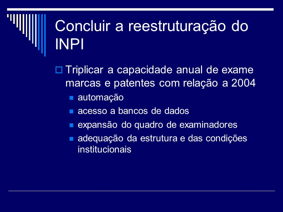 Concluir a reestruturação do INPI