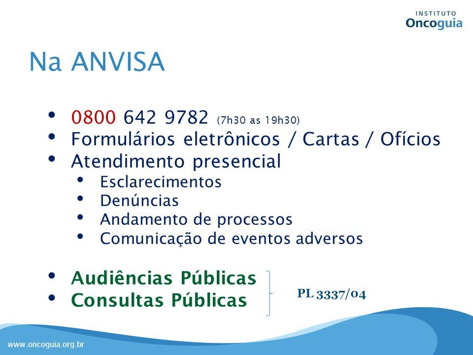 Na ANVISA 0800 642 9782 (7h30 as 19h30) Formulários eletrônicos / Cartas / Ofícios. Atendimento presencial.