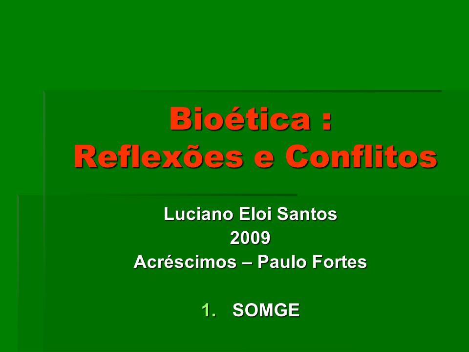 Bioética : Reflexões e Conflitos