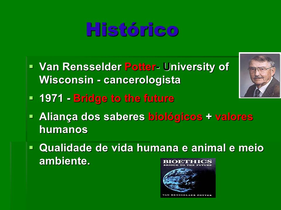 Histórico Van Rensselder Potter- University of Wisconsin - cancerologista. 1971 - Bridge to the future.