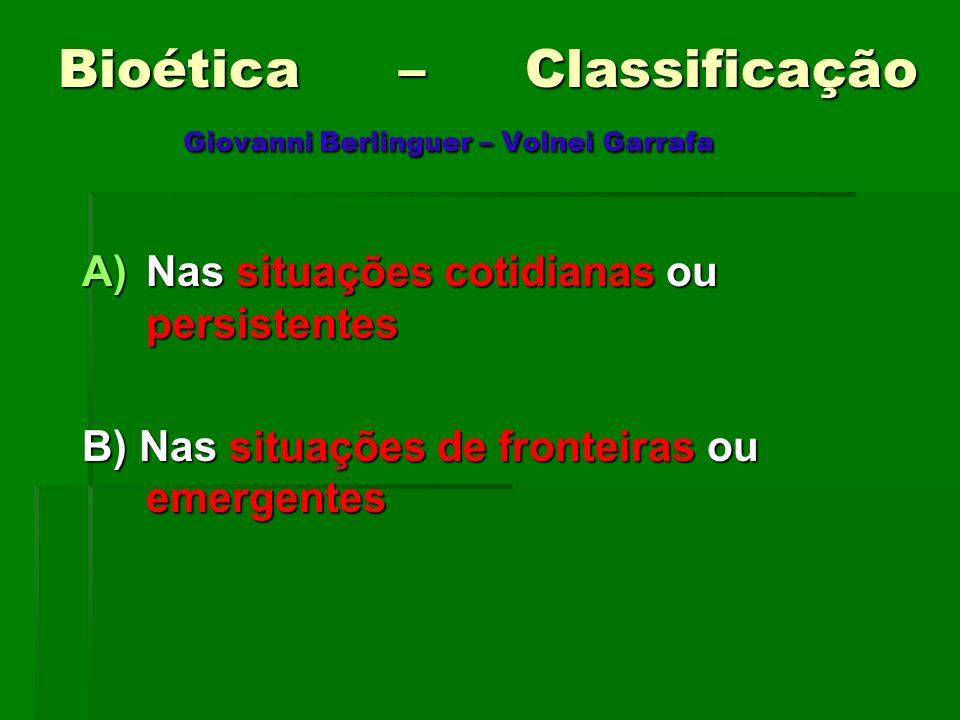 Bioética – Classificação Giovanni Berlinguer – Volnei Garrafa