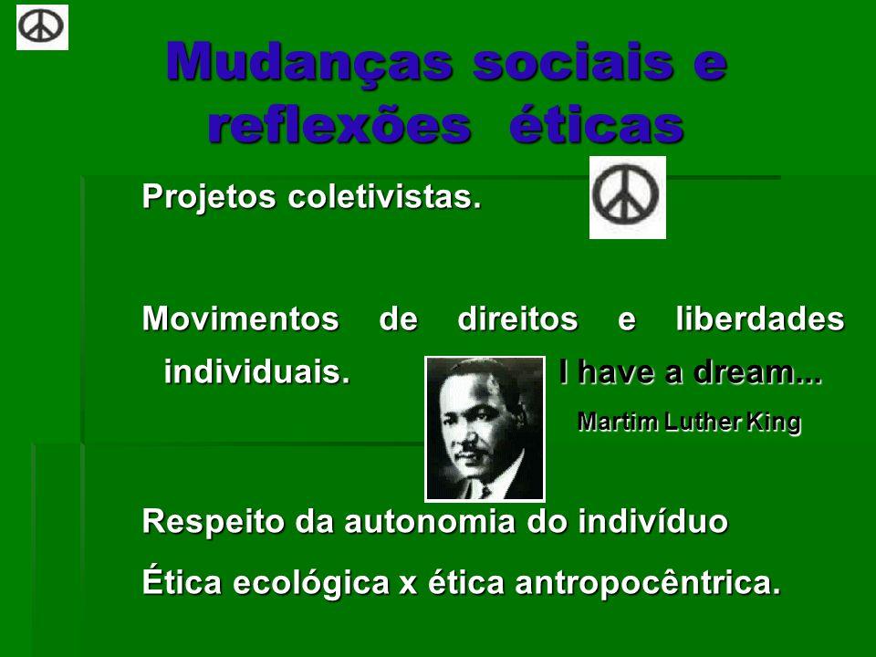 Mudanças sociais e reflexões éticas