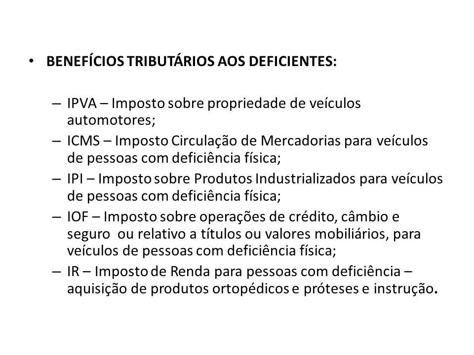 BENEFÍCIOS TRIBUTÁRIOS AOS DEFICIENTES: