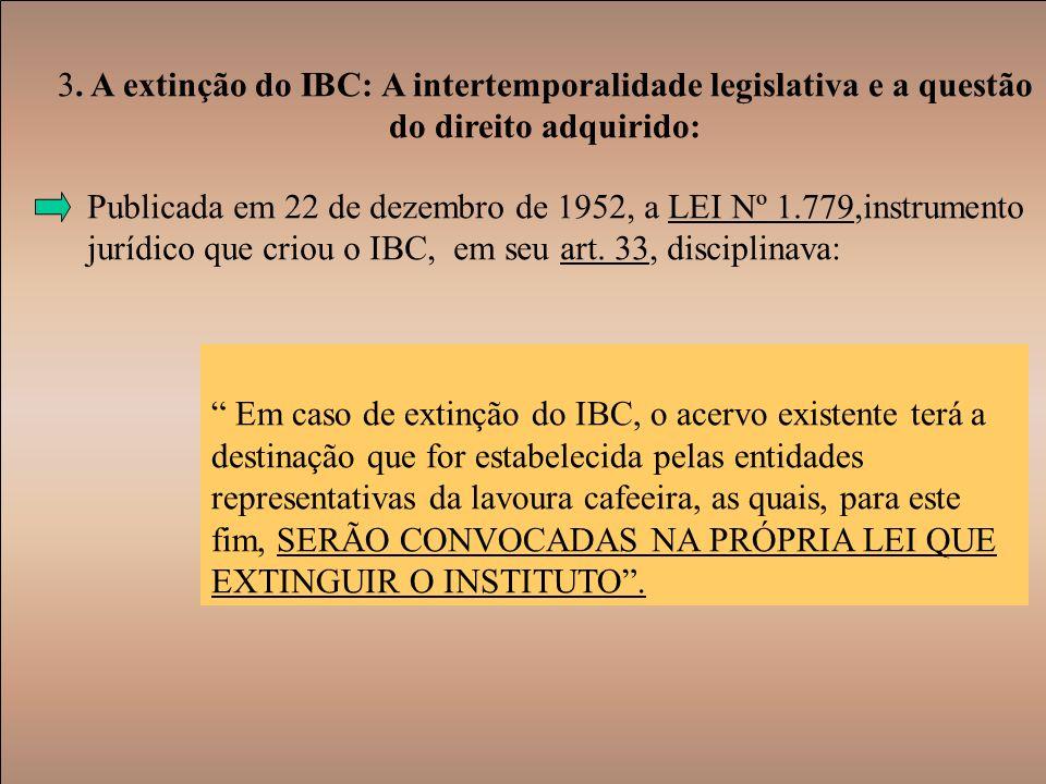 3. A extinção do IBC: A intertemporalidade legislativa e a questão do direito adquirido: