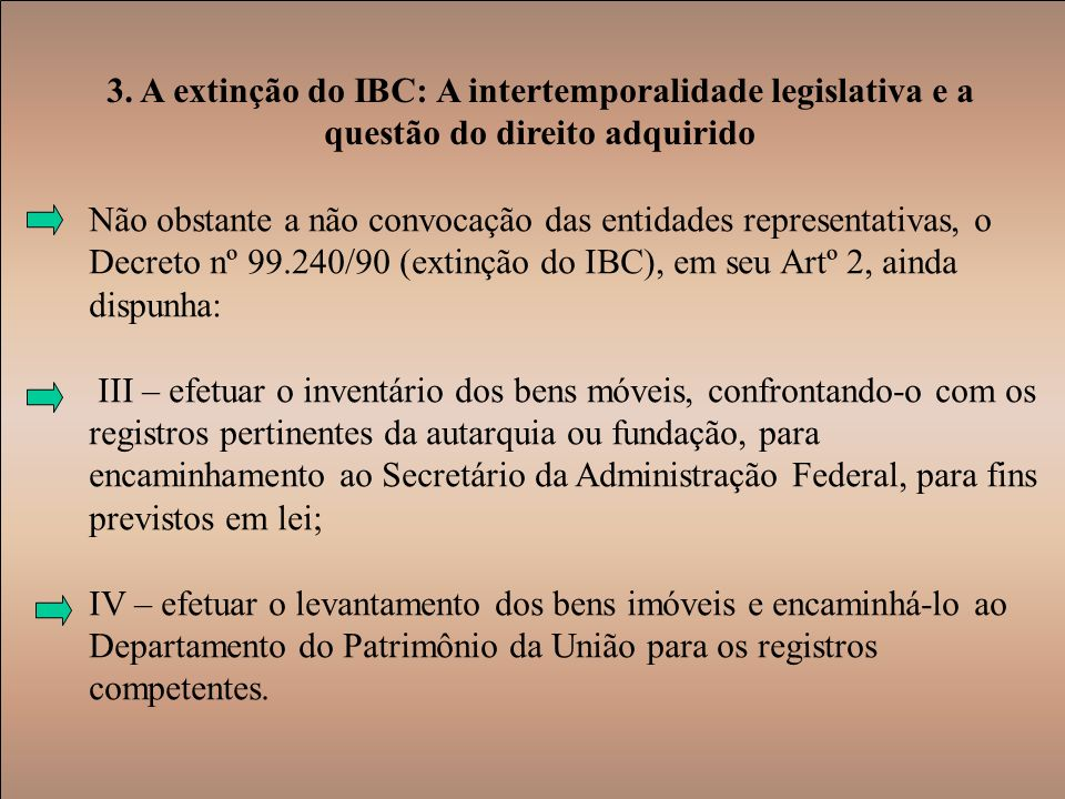 3. A extinção do IBC: A intertemporalidade legislativa e a questão do direito adquirido