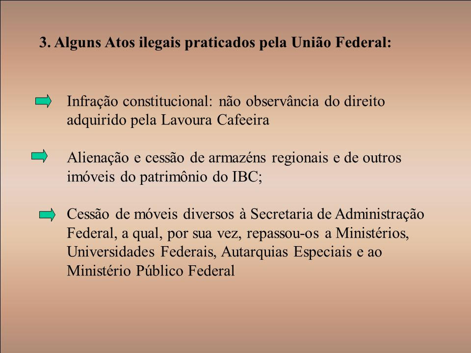 3. Alguns Atos ilegais praticados pela União Federal:
