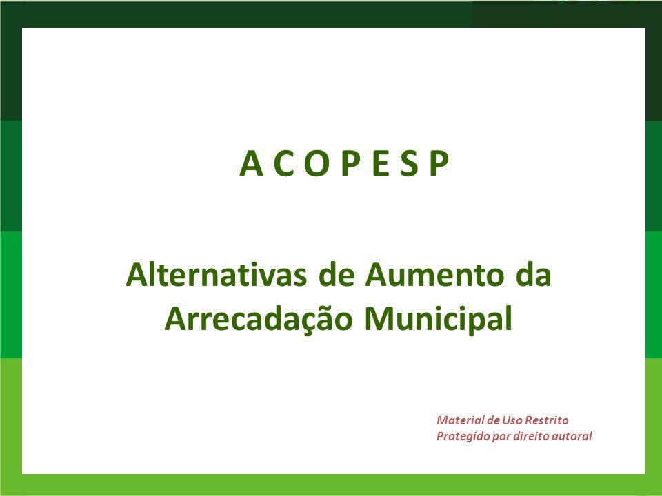 A C O P E S P Alternativas de Aumento da Arrecadação Municipal