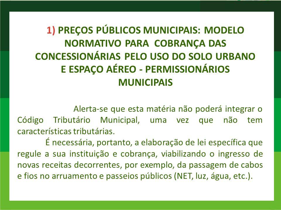 1) PREÇOS PÚBLICOS MUNICIPAIS: MODELO NORMATIVO PARA COBRANÇA DAS CONCESSIONÁRIAS PELO USO DO SOLO URBANO E ESPAÇO AÉREO - PERMISSIONÁRIOS MUNICIPAIS