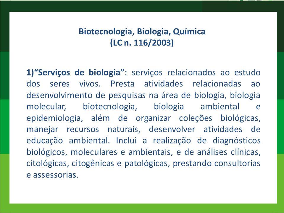 Biotecnologia, Biologia, Química (LC n. 116/2003)
