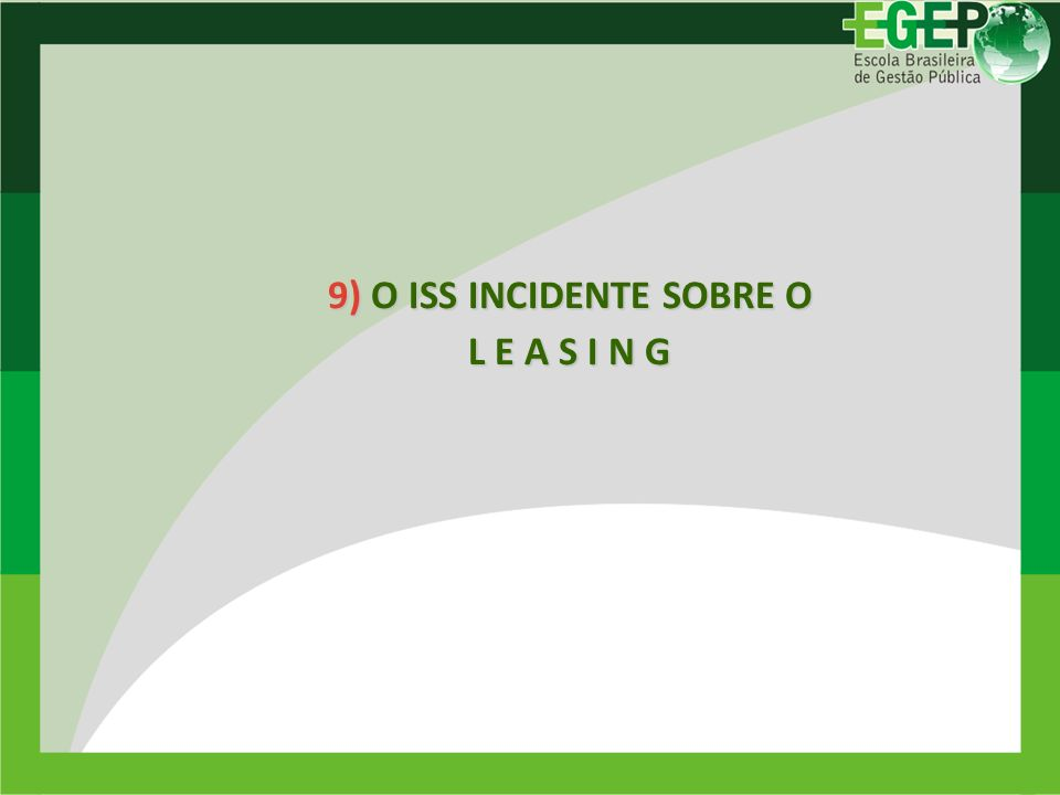 9) O ISS INCIDENTE SOBRE O