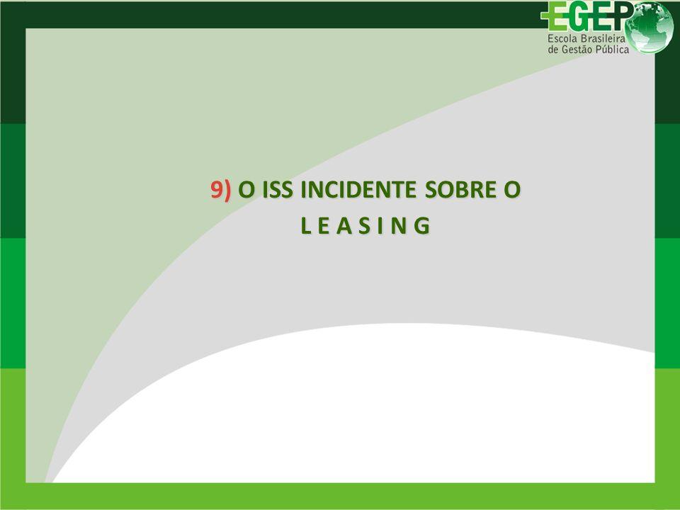 9) O ISS INCIDENTE SOBRE O