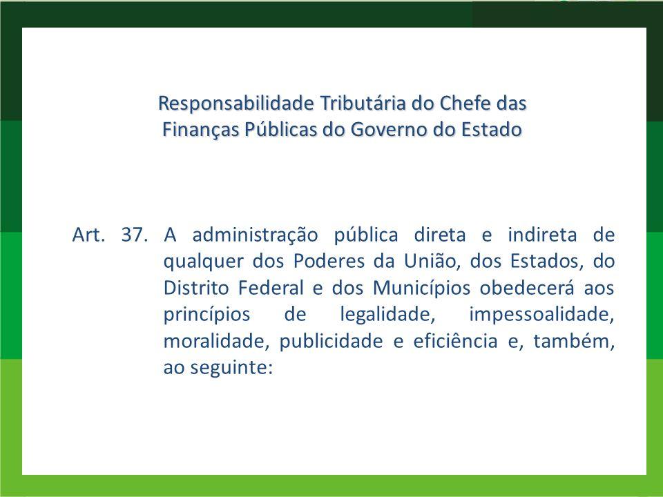 Responsabilidade Tributária do Chefe das Finanças Públicas do Governo do Estado