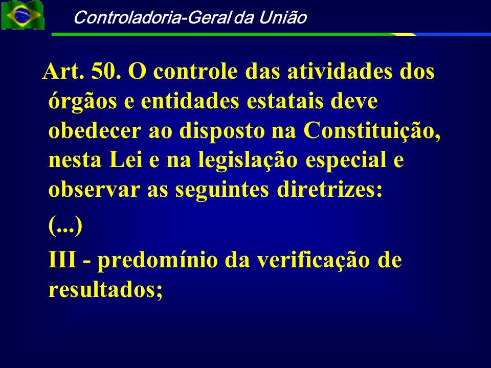 Art. 50. O controle das atividades dos órgãos e entidades estatais deve obedecer ao disposto na Constituição, nesta Lei e na legislação especial e observar as seguintes diretrizes: