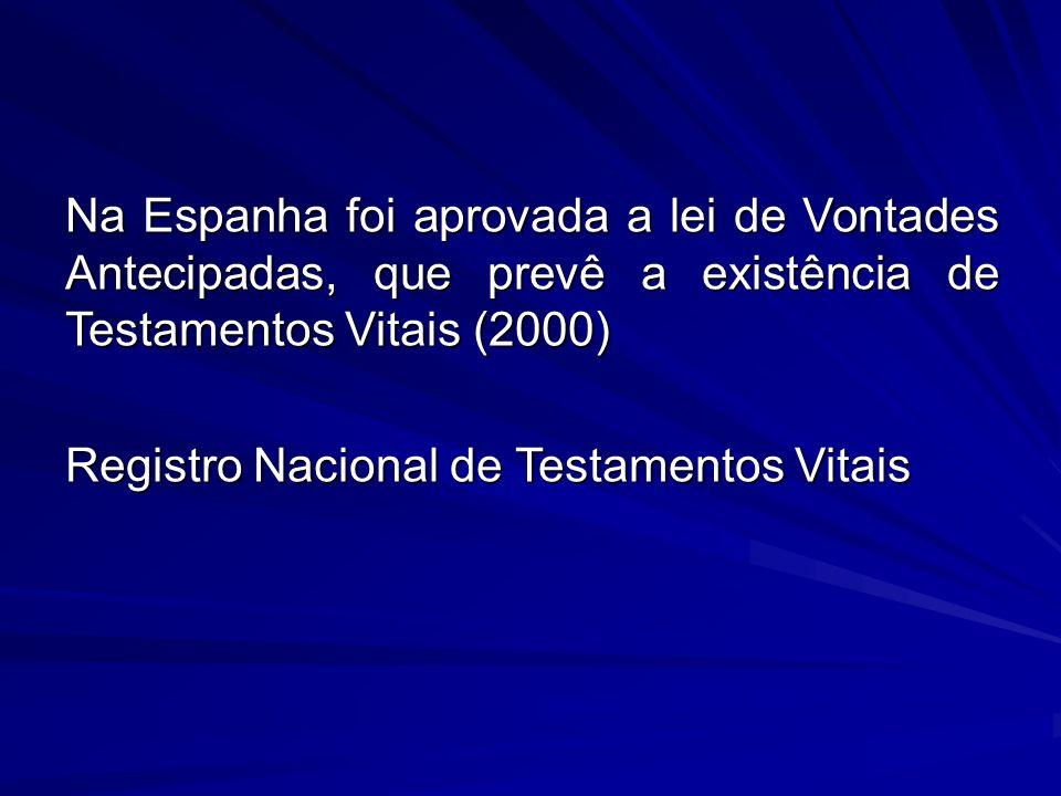 Na Espanha foi aprovada a lei de Vontades Antecipadas, que prevê a existência de Testamentos Vitais (2000)