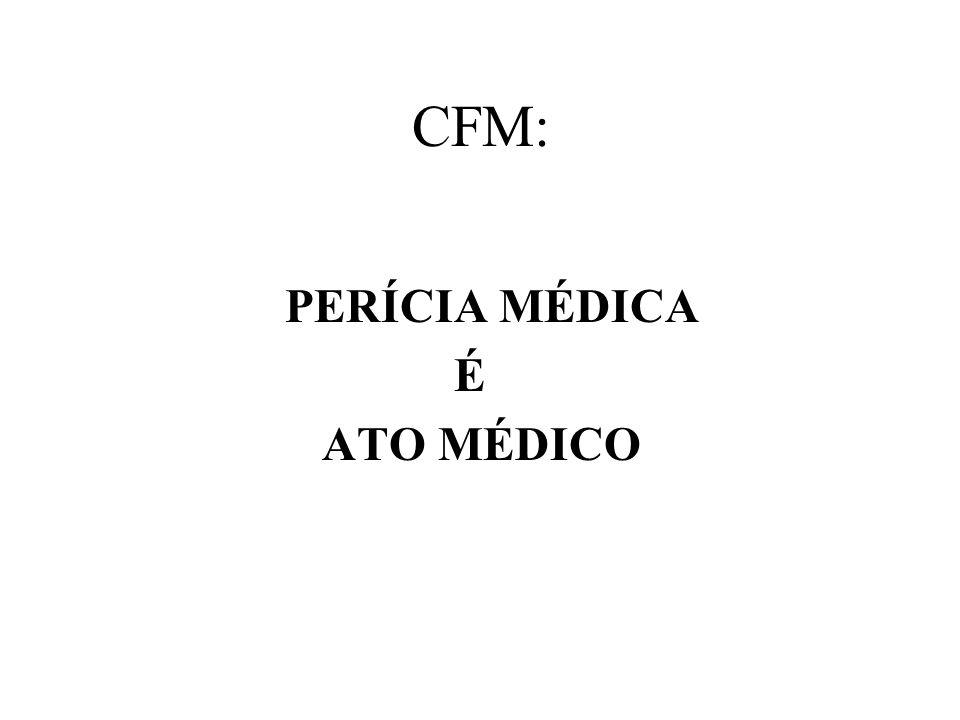 CFM: PERÍCIA MÉDICA É ATO MÉDICO