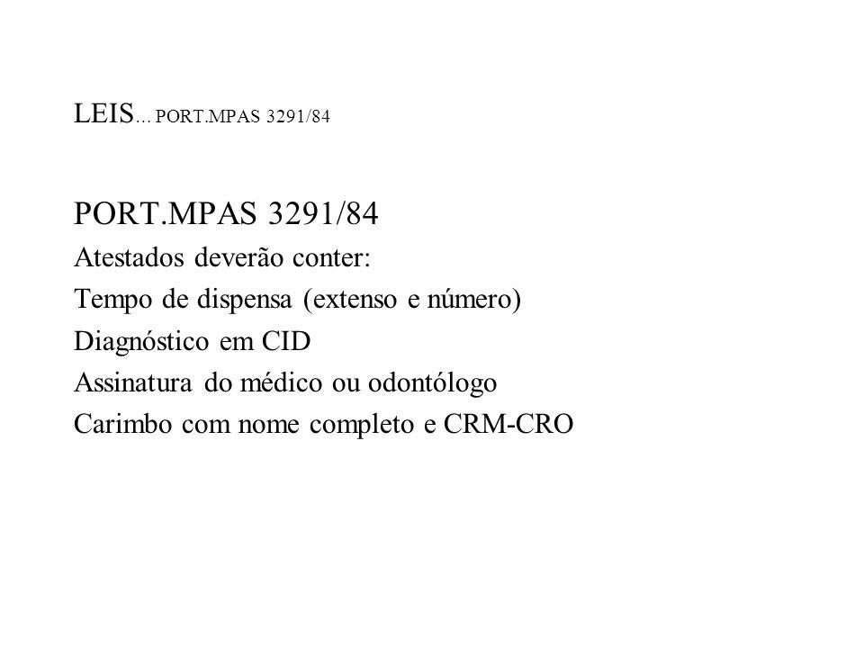 PORT.MPAS 3291/84 LEIS… PORT.MPAS 3291/84 Atestados deverão conter: