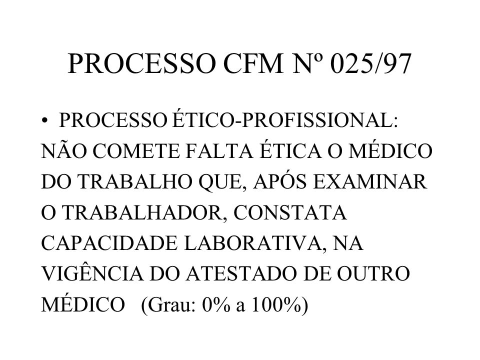 PROCESSO CFM Nº 025/97 PROCESSO ÉTICO-PROFISSIONAL: