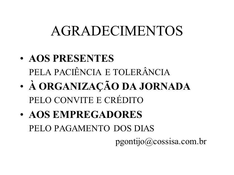 AGRADECIMENTOS AOS PRESENTES À ORGANIZAÇÃO DA JORNADA AOS EMPREGADORES